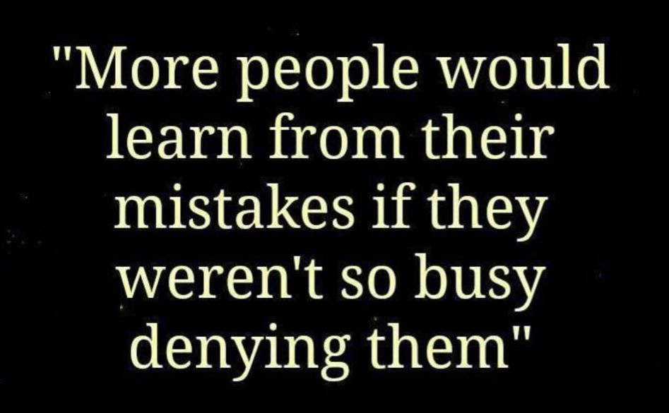 learn from mistakes, don't deny them